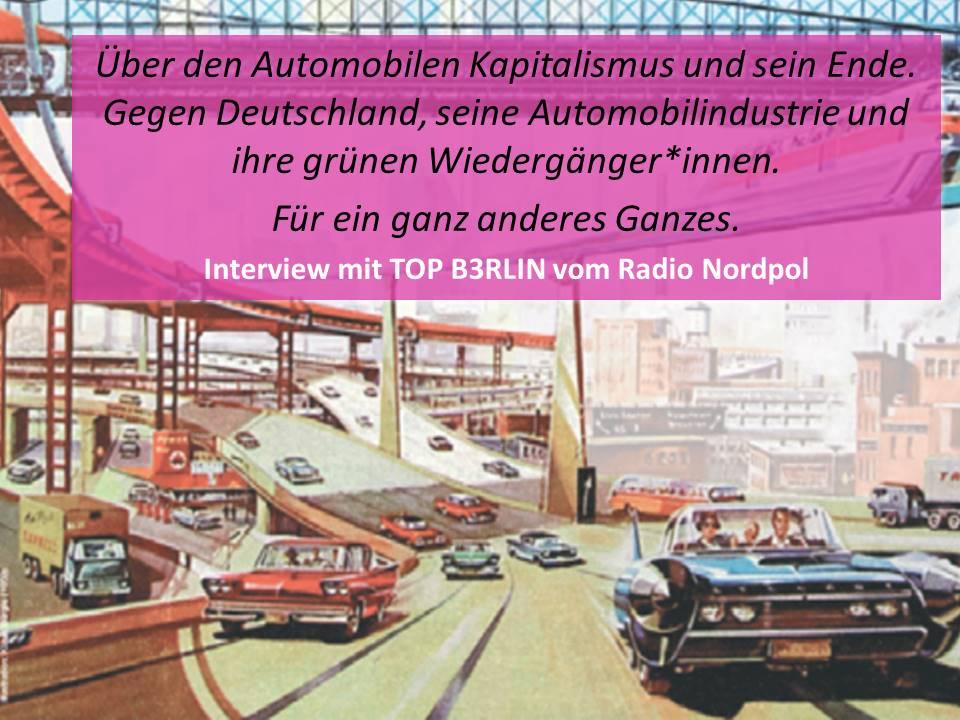 Nichts ist unmöglich! Interview mit TOP B3rlin zur Umsganze-Borschüre über den Automobilen Kapitalismus und sein Ende.